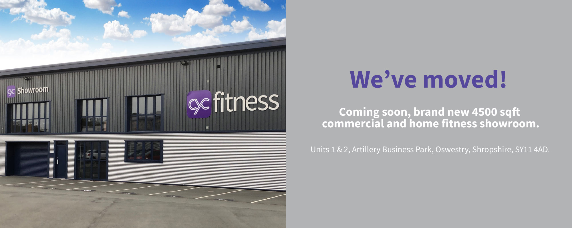 We've moved! Coming soon, brand new 4500 sqft commercial and home fitness showroom. Units 1&2, Artillery Business Park, Oswestry, Shropshire, SY11 4AD